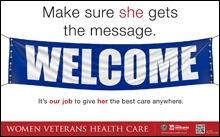 Thumbnail of Outreach Poster: Welcome Women Veterans. Make Sure She Gets the Message. It's our job to give her the best care anywhere.