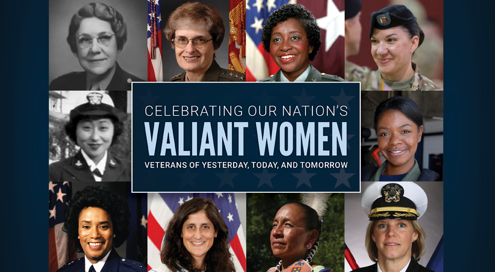 Celebrating our Nation's Valiant Women - Veterans of Yesterday, Today and Tomorrow