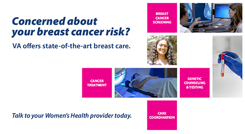 Concerned about your breast cancer risk? VA offers state-of-the-art-breast care.